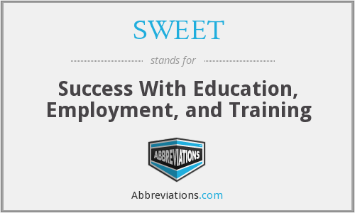 SWEET - Success With Education Employment And Training