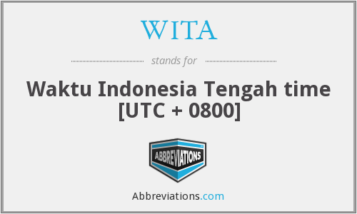WITA - Waktu Indonesia Tengah time [UTC + 0800]