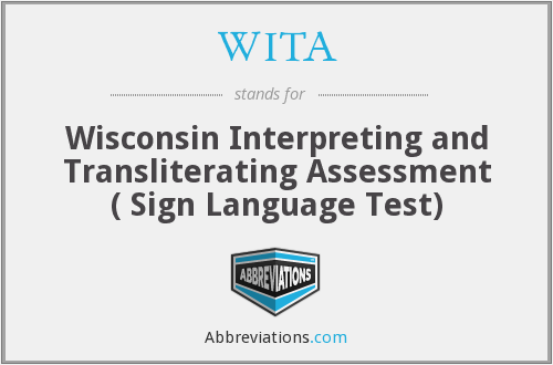 WITA - Wisconsin Interpreting and Transliterating Assessment ( Sign Language Test)