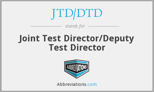JTD/DTD - Joint Test Director/Deputy Test Director