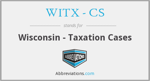 What does WITX - CS stand for?