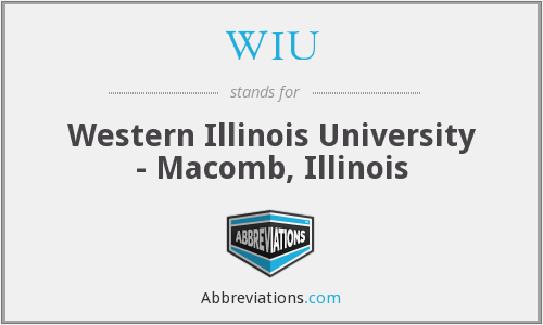 WIU - Western Illinois University - Macomb, Illinois