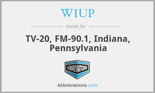 WIUP - TV-20, FM-90.1, Indiana, Pennsylvania