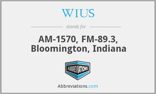 WIUS - AM-1570, FM-89.3, Bloomington, Indiana