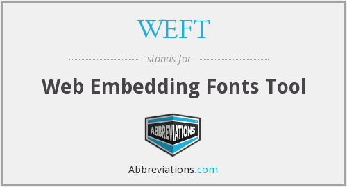 WEFT - Web Embedding Fonts Tool