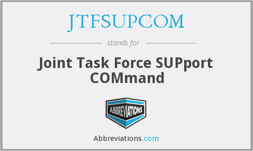 What does JTFSUPCOM stand for?