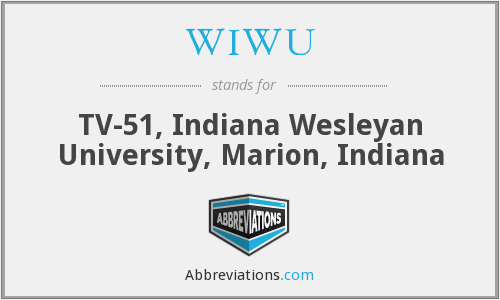 WIWU - TV-51, Indiana Wesleyan University, Marion, Indiana