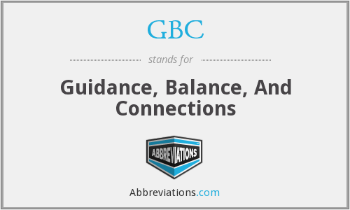 GBC - Guidance, Balance, And Connections