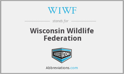 WIWF - Wisconsin Wildlife Federation