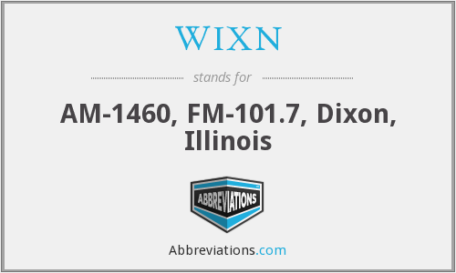 WIXN - AM-1460, FM-101.7, Dixon, Illinois