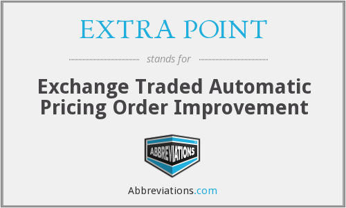 EXTRA POINT - Exchange Traded Automatic Pricing Order Improvement