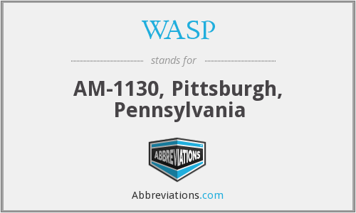 WASP - AM-1130, Pittsburgh, Pennsylvania