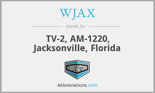 WJAX - TV-2, AM-1220, Jacksonville, Florida