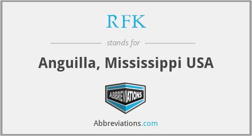 RFK - Anguilla, Mississippi USA