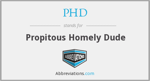 PHD - Propitous Homely Dude