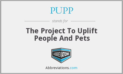PUPP - The Project To Uplift People And Pets