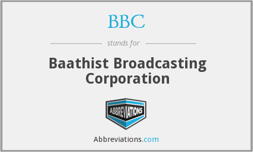 BBC - Baathist Broadcasting Corporation