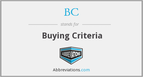 BC - Buying Criteria