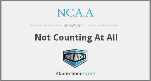 NCAA - Not Counting At All