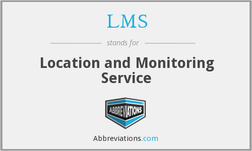 LMS - Location and Monitoring Service
