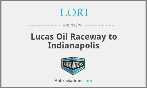LORI - Lucas Oil Raceway to Indianapolis