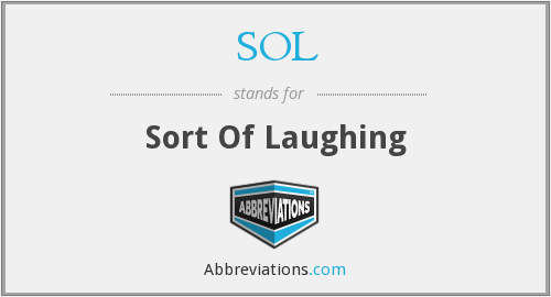 SOL - Sort Of Laughing