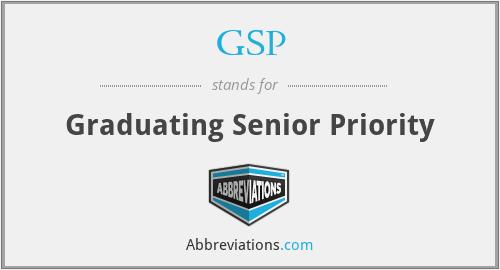 GSP - Graduating Senior Priority
