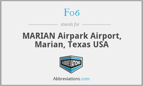F06 - MARIAN Airpark Airport, Marian, Texas USA
