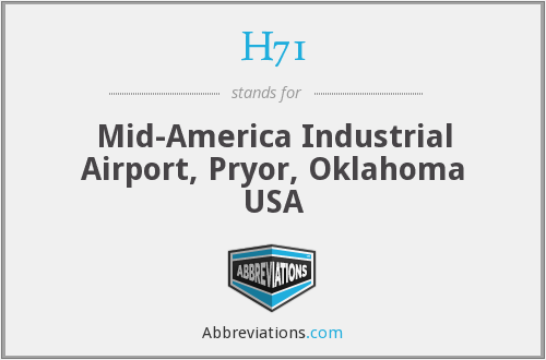 H71 - Mid-America Industrial Airport, Pryor, Oklahoma USA