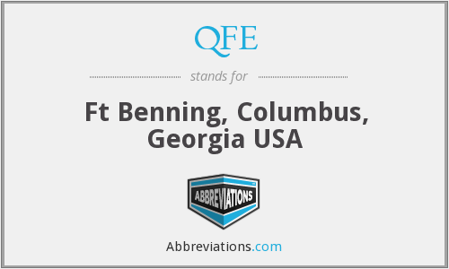 QFE - Ft Benning, Columbus, Georgia USA