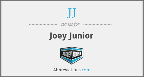 JJ - Joey Junior