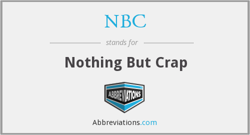 NBC - Nothing But Crap