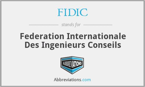 FIDIC - Federation Internationale Des Ingenieurs Conseils