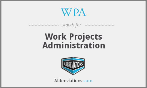 WPA - Work Projects Administration