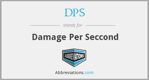 DPS - Damage Per Seccond