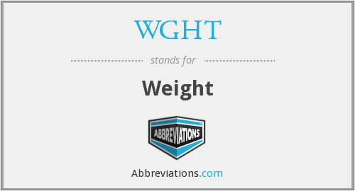 WGHT - Weight