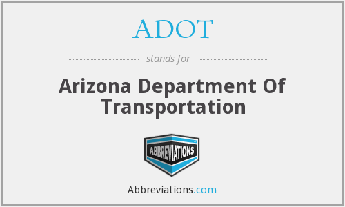 ADOT - Arizona Department Of Transportation