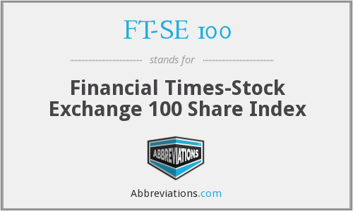 FT-SE 100 - Financial Times-Stock Exchange 100 Share Index