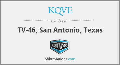 KQVE - TV-46, San Antonio, Texas
