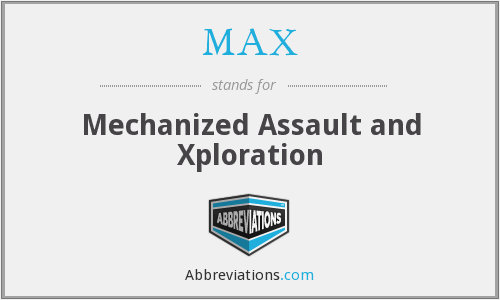 MAX - Mechanized Assault and Xploration