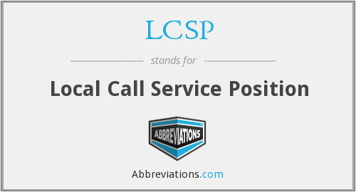 LCSP - Local Call Service Position
