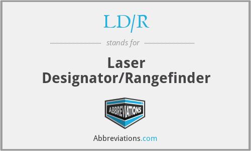 LD/R - Laser Designator/Rangefinder