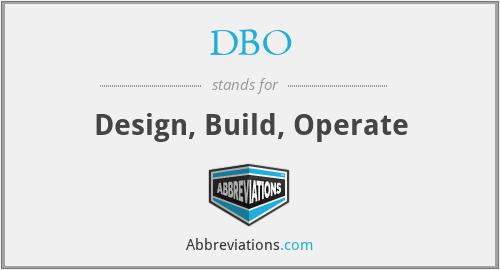 DBO - Design, Build, Operate