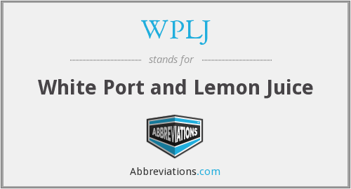 WPLJ - White Port and Lemon Juice