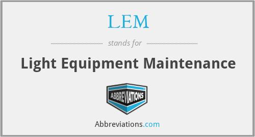 LEM - Light Equipment Maintenance