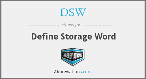 DSW - Define Storage Word