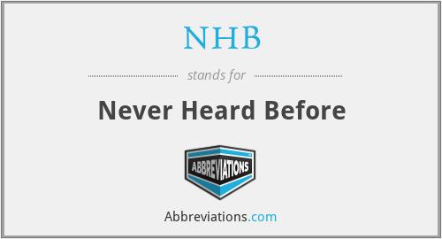 NHB - Never Heard Before