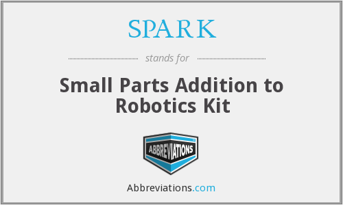 SPARK - Small Parts Addition to Robotics Kit
