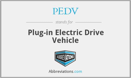 PEDV - Plug-in Electric Drive Vehicle