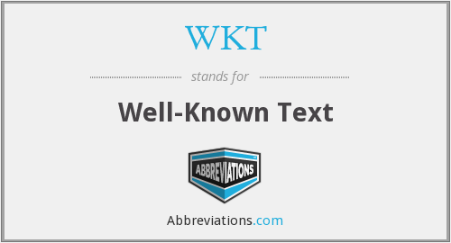What does WKT stand for?